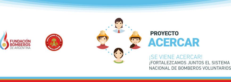 El Proyecto ACERCAR promueve el crecimiento de las Asociaciones de Bomberos Voluntarios