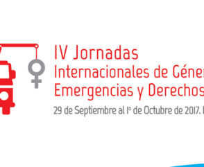 Mañana comienzan las IV Jornadas Internacionales de Género, Emergencias y Derechos Humanos 2017